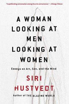 A Woman Looking at Men Looking at Women (eBook, ePUB) - Hustvedt, Siri