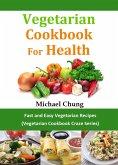 Vegetarisches Kochbuch für die Gesundheit: Schnelle und Einfache Vegetarische Rezepte (Vegetarische Rezepte-Wahn Reihe) (eBook, ePUB)