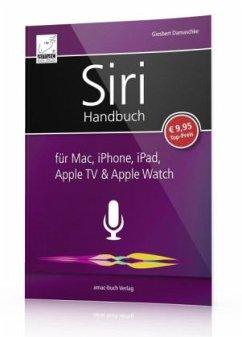 Siri Handbuch für Mac, iPhone, iPad, Apple TV & Apple Watch - Damaschke, Giesbert