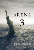 Arena 3 (Book #3 in the Survival Trilogy) (eBook, ePUB)