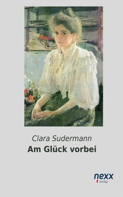 Am Glück vorbei (eBook, ePUB) - Sudermann, Clara