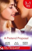 A Pretend Proposal: The Fiancée Fiasco / Faking It to Making It / The Wedding Must Go On (Mills & Boon By Request) (eBook, ePUB)