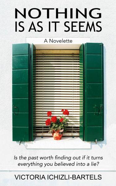 Nothing Is As It Seems: A Novelette (eBook, ePUB) - Ichizli-Bartels, Victoria
