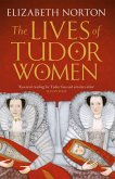 The Lives of Tudor Women (eBook, ePUB)