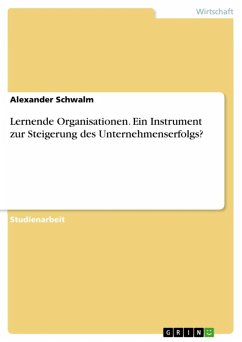 Lernende Organisationen. Ein Instrument zur Steigerung des Unternehmenserfolgs? (eBook, ePUB)