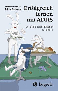 Erfolgreich lernen mit ADHS (eBook, PDF) - Grolimund, Fabian; Rietzler, Stefanie