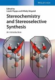 Stereochemistry and Stereoselective Synthesis (eBook, PDF)