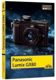Panasonic LUMIX GX 80 - Das Handbuch zur Kamera