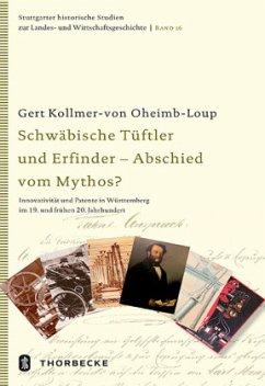 Schwäbische Tüftler und Erfinder - Abschied vom Mythos? - Kollmer-von Oheimb-Loup, Gert