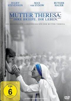 Mutter Theresa: Ihre Briefe. Ihr Leben.