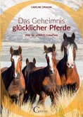Über das Geheimnis glücklicher Pferde