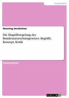 Die Eingriffsregelung des Bundesnaturschutzgesetzes. Begriffe, Konzept, Kritik (eBook, ePUB)