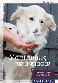 Mantrailing für Einsteiger (eBook, ePUB) - Horst, Harmke
