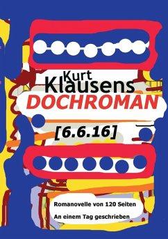 Dochroman [6.6.16] (eBook, ePUB) - Klausens, Kurt