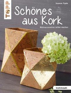 Schönes aus Kork (eBook, PDF) - Pypke, Susanne