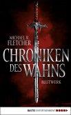 Chroniken des Wahns - Blutwerk (eBook, ePUB)