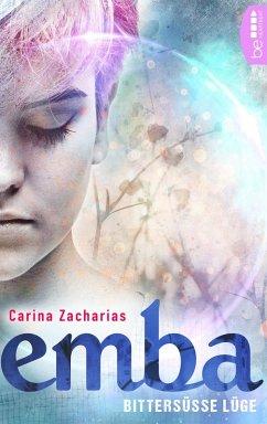 Bittersüße Lüge / Emba Bd.1 (eBook, ePUB) - Zacharias, Carina