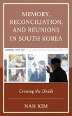 Memory, Reconciliation, and Reunions in South Korea (eBook, ePUB)