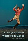The Encyclopedia of World Folk Dance (eBook, ePUB)