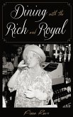 Dining with the Rich and Royal (eBook, ePUB)