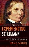 Experiencing Schumann (eBook, ePUB)