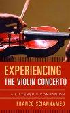 Experiencing the Violin Concerto (eBook, ePUB)