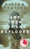 And Then the Sky Exploded (eBook, ePUB)