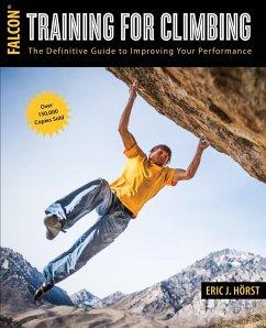 Training for Climbing (eBook, ePUB) - Horst, Eric