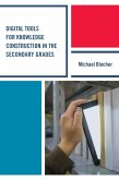 Digital Tools for Knowledge Construction in the Secondary Grades (eBook, ePUB)