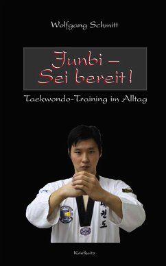 Junbi - Sei bereit! (eBook, ePUB) - Schmitt, Wolfgang