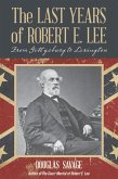 The Last Years of Robert E. Lee (eBook, ePUB)