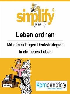 simplify your life - einfacher und glücklicher leben (eBook, ePUB) - Küstenmacher, Werner und Marion