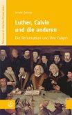 Luther, Calvin und die anderen (eBook, ePUB)
