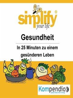 simplify your life - einfacher und glücklicher leben (eBook, ePUB) - Milz, Dr. Franz
