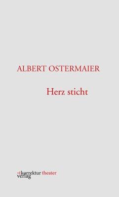Herz sticht (eBook, ePUB) - Ostermaier, Albert
