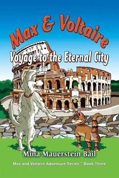 Max and Voltaire Voyage to the Eternal City - Bail, Mina Mauerstein