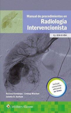 Manual de procedimientos en radiologia intervencionista Krishna Kandarpa MD, PhD Author