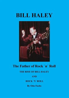Bill Haley - The Father Of Rock & Roll