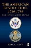The American Revolution 1760 - 1790