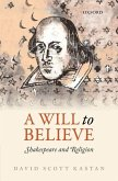 A Will to Believe: Shakespeare and Religion