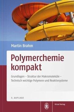 Polymerchemie kompakt - Brahm, Martin