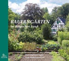 Bauerngärten im Bergischen Land - Grunewald, Karin