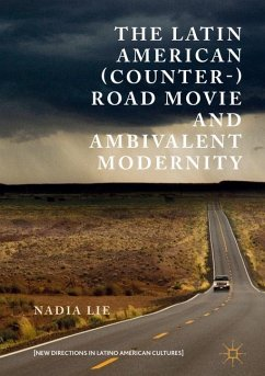 The Latin American (Counter-) Road Movie and Ambivalent Modernity - Lie, Nadia