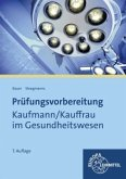 Prüfungsvorbereitung Kaufmann / Kauffrau im Gesundheitswesen