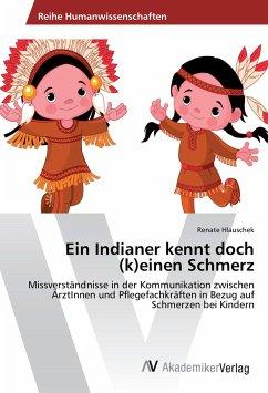 Ein Indianer kennt doch (k)einen Schmerz