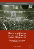 Media and Culture in the U.S. Jewish Labor Movement