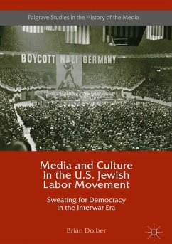 Media and Culture in the U.S. Jewish Labor Movement - Dolber, Brian