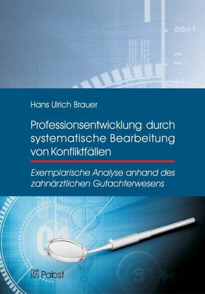 Professionsentwicklung durch systematische Bearbeitung von Konfliktfällen (eBook, PDF) - Brauer, Hans Ulrich
