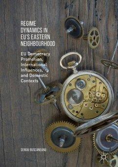 Regime Dynamics in EU's Eastern Neighbourhood - Buscaneanu, Sergiu
