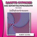 Sanfte Hypnose: Das Soforthilfeprogramm für mehr Selbstvertrauen (MP3-Download)
